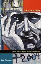 The Assassination of Theo van Gogh: From Social Drama to Cultural Trauma (Politi