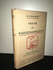 G. Chaumet TRAITE DE RADIODIAGNOSTIC T.1 : SQUELETTE 1950 Médecine VIGOT - CA07B