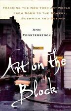 Art on the Block: Tracking the New York Art World from SoHo to the Bowery, Bushw