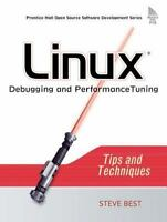NEW - Linux Debugging and Performance Tuning: Tips and Techniques