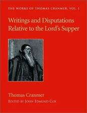 Writings and Disputations Relative to the Lord's Supper : The Works of Thomas...