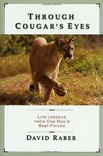 Through Cougars Eyes: Life Lessons From One Mans