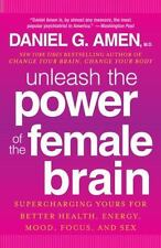Unleash the Power of the Female Brain : Supercharging Yours for Better...