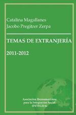 Temas de Extranjeria 2011-2012 : Recopilacion de Articulos en Materia de...