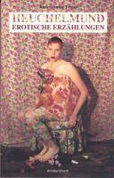 Heuschelmund - erotische Erzählungen, Erotika 1995