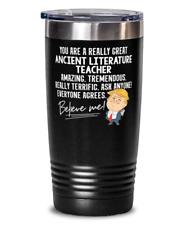 Funny Trump Ancient Literature Teacher Teacher Gift Tumbler Mug 20oz Black Stain