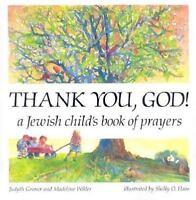 Thank You, God!: A Jewish Child's Book Of Prayers (shabbat): By Judyth Groner...