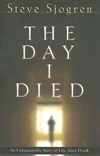 The Day I Died: An Unforgettable Story of Life After Death-ExLibrary