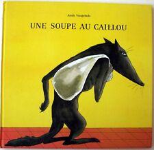 Une Soupe au caillou - Cartonné - École des Loisirs - Anaïs Vaugelade