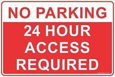 No Parking 24 Hour Access Required Safety Signs and Stickers