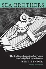 Sea-Brothers: The Tradition of American Sea Fiction from Moby-Dick to the