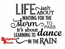 Life isn't about waiting for the storm to pass sticker decal DIY gift Wedding