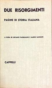 DUE RISORGIMENTI. PAGINE DI STORIA ITALIANA -PASQUALINI, SACCENTI -CAPPELLI 1961