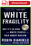 White Fragility: Why It's So Hard for White People to Talk About Racism✅ {P.D.F}