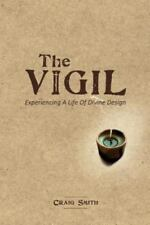The Vigil: Experiencing a life of divine design-ExLibrary