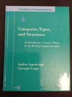Foundations of Computing Categories Types and Structures By, A. Asperti 1991 HC