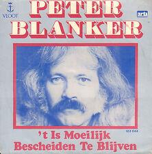 """PETER BLANKER - 't Is Moeilijk Bescheiden te Blijven (1981 GREEN SINGLE 7"""")"""