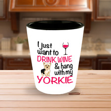 Drink Wine WIth Yorkie Shot Glass, Yorkie Gift, Yorkshire Terrier Accessories