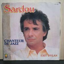 MICHEL SARDOU - CHANTEUR DE JAZZ - EXIT DYLAN - 45 GIRI VINILE IMPORT FRANC 1985