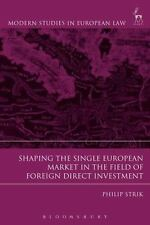 SHAPING THE SINGLE EUROPEAN MARKET IN THE FIELD OF FOREIGN DIRECT INVESTMENT - S