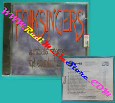 CD FOLKSINGERS Spirituals gospels and country SIGILLATO SEALED(Xs9) no lp mc dvd