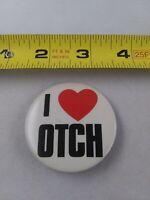 Vintage I LOVE OTCH pin button pinback *EE74