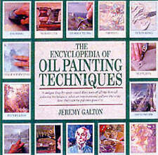 The Encyclopedia of Oil Painting Techniques: Step-by-Step Visual Directory Book