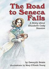 The Road to Seneca Falls: A Story About Elizabeth Cady Stanton (Creati-ExLibrary