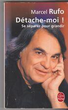 Marcel Rufo - Détache-moi ! se séparer pour grandir. poche 2007 . Bon état.10/2