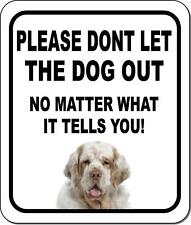 Please Dont Let The Dog Out Clumber Spaniel Metal Aluminum Composite Sign