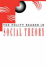 THE POLITY READER IN SOCIAL THEORY., No author., Used; Very Good Book