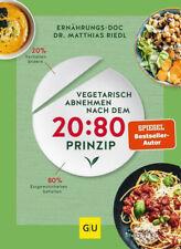 Vegetarisch abnehmen nach dem 20:80 Prinzip,Dr. Matthias Riedl, Ernährungsdocs