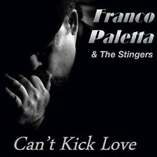 Franco Paletta & the Stingers - Can't Kick Love [New CD]