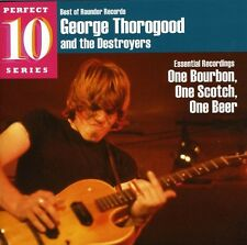 One Bourbon One Scotch One Beer - George & Destroyers Thorogood (2009, CD NUOVO)