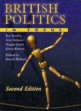 British Politics in Focus by Bentley, Roy, Dobson, Alan, Grant, Maggie, Roberts
