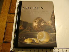 Golden : Dutch and Flemish Masterworks from the Rose-Marie and Eijk van Otter...