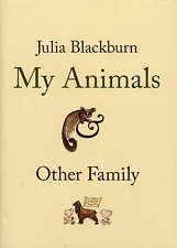 Blackburn, Julia, My Animals and Other Family, Very Good Book