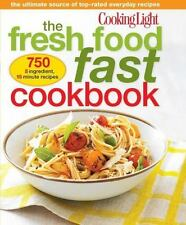 Cooking Light Fresh Food Fast Cookbook: 750 5 Ingredient, 15 Minute Recipes NEW!