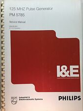 PHILIPS PM 5785 125MHz Pulse Generator Service Manual P/N 9499-465-00811