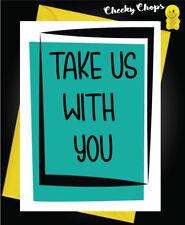 Funny New Job Greeting Card  Leaving Good Luck - Take us with youN19