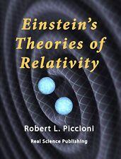 EINSTEIN'S THEORIES OF RELATIVITY by Robert Piccioni PhD (2018 paperback)