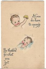If You Do Have to Sponge Be Thankful for What You Get BABY Babies  POSTCARD 1917