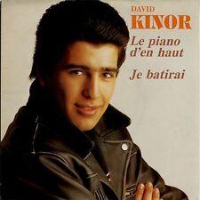 45 tours David Kinor Le piano d'en haut / Je batirai 1991 EXC