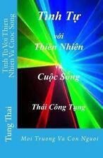 Tinh Tu Voi Thien Nhien Va Cuoc Song: Moi Truong Va Con Nguoi by Thai, Tung Cong