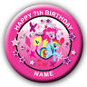 PERSONALISED MY LITTLE PONY BIRTHDAY BADGES/FRIDGE MAGNETS/MIRRORS 58MM or 77MM