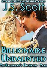 Billionaire Undaunted: The Billionaire's Obsession ~ Zane (Volume 9) by Scott,