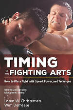 USED (GD) Timing in the Fighting Arts: How to Win a Fight with Speed, Power, and