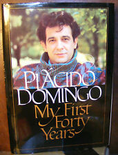 My First Forty Years, Placido Domingo (83) HC.DJ.1st. Signed Ed. Near Fine Plus