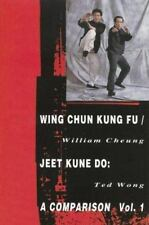 Wing Chun Kung Fu/Jeet Kune Do: A Comparison Vol1, Cheung, William and Wong, Ted