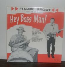 LP Frank Frost/ The Night Hawks Hey Boss Man Philips International  COVER ONLY
